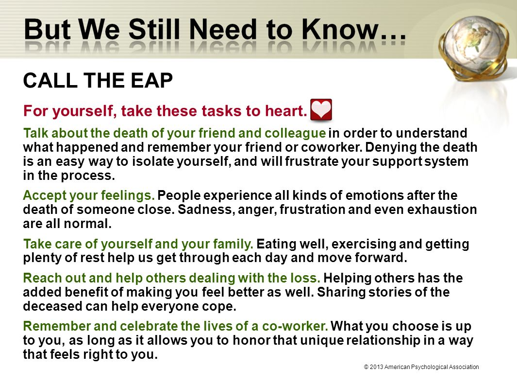 CALL THE EAP For yourself, take these tasks to heart.