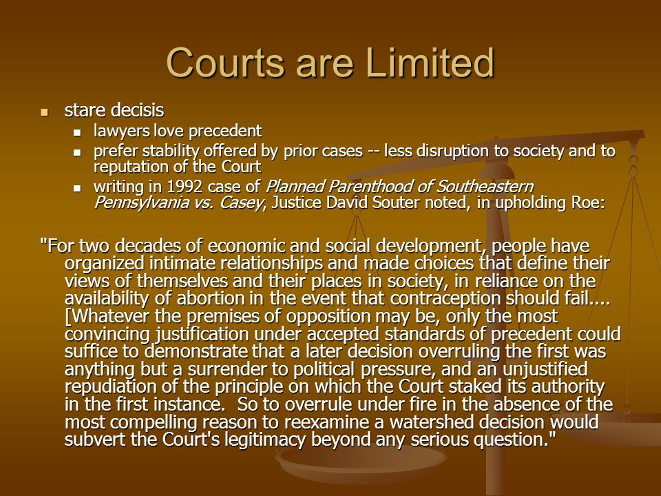 Courts are Limited stare decisis