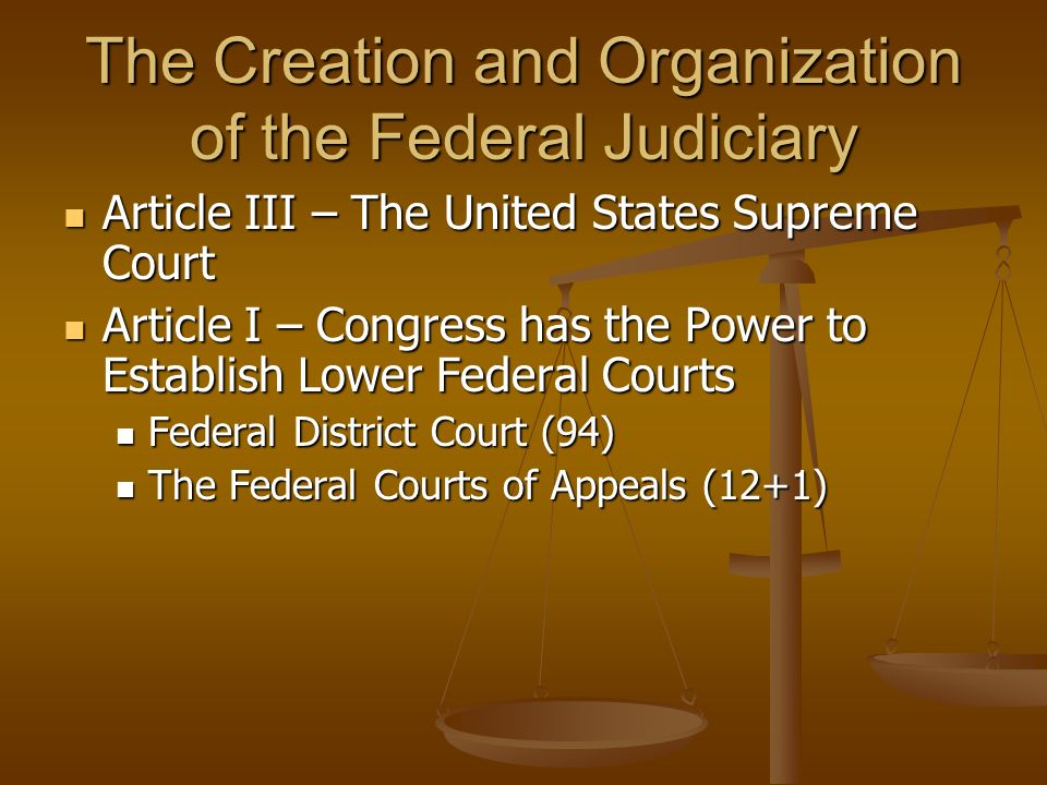 The Creation and Organization of the Federal Judiciary