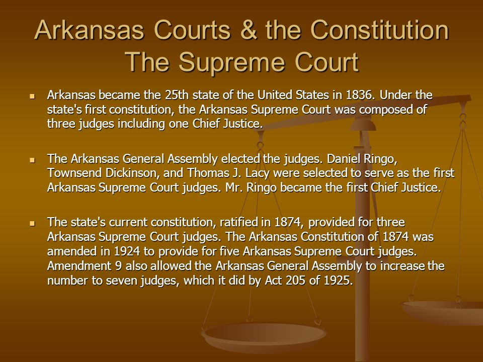 Arkansas Courts & the Constitution The Supreme Court