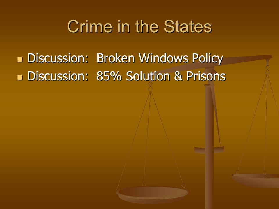 Crime in the States Discussion: Broken Windows Policy