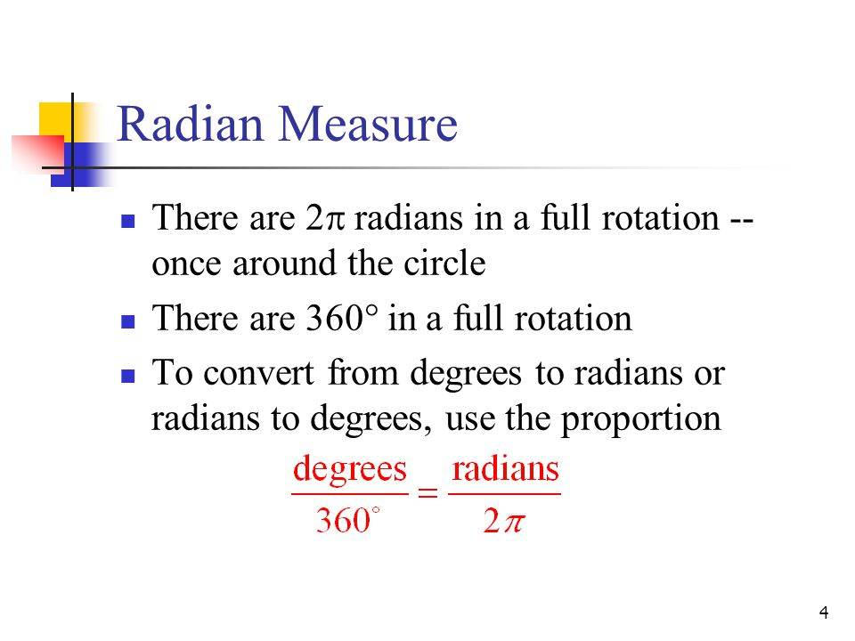 Radian Measure There are 2 radians in a full rotation -- once around the circle. There are 360° in a full rotation.