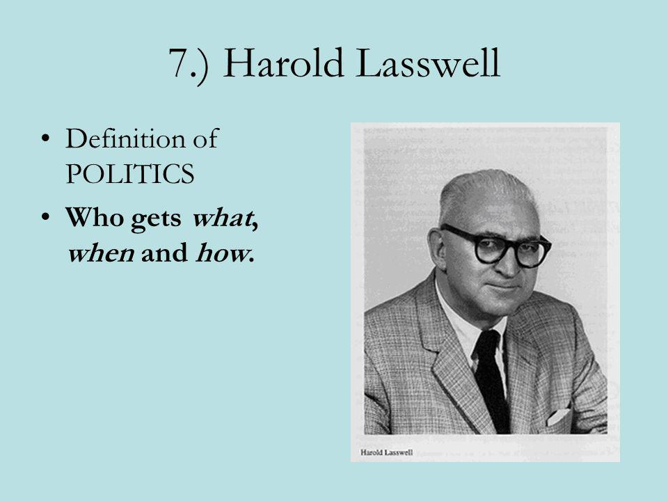 7.) Harold Lasswell Definition of POLITICS