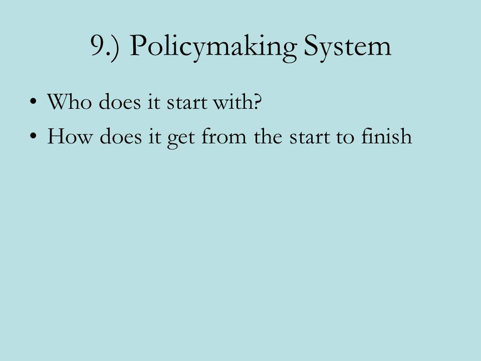 9.) Policymaking System Who does it start with
