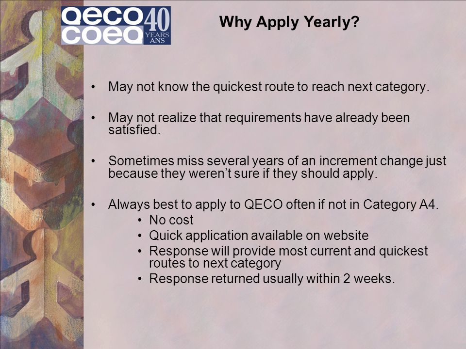 Why Apply Yearly May not know the quickest route to reach next category. May not realize that requirements have already been satisfied.