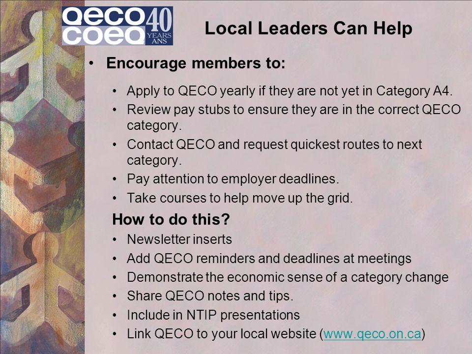 Local Leaders Can Help Encourage members to: How to do this