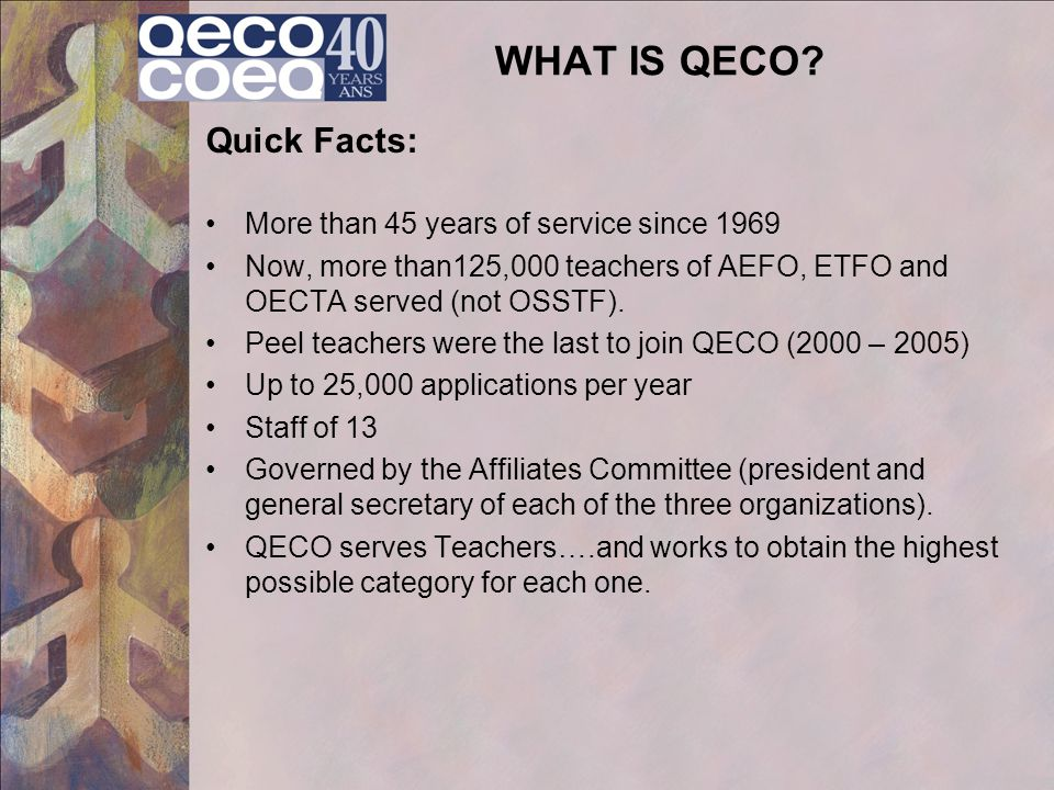 WHAT IS QECO Quick Facts: More than 45 years of service since 1969