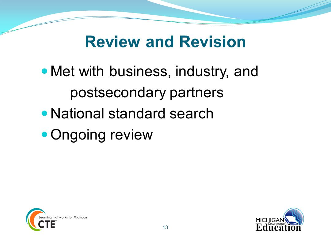 Review and Revision Met with business, industry, and
