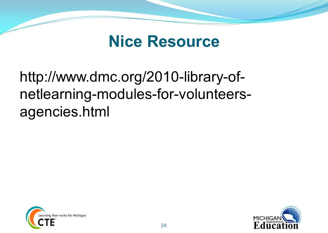 Nice Resource http://www.dmc.org/2010-library-of-netlearning-modules-for-volunteers-agencies.html