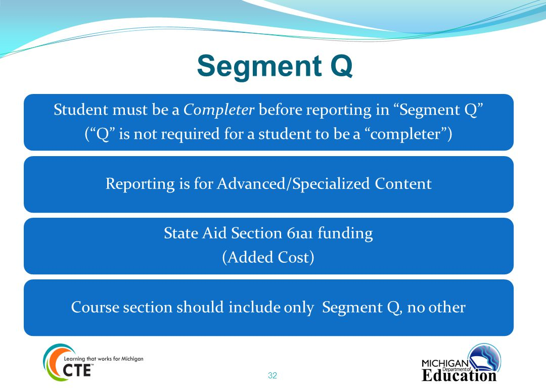 Segment Q Student must be a Completer before reporting in Segment Q