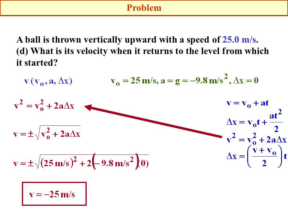 Problem A ball is thrown vertically upward with a speed of 25.0 m/s.