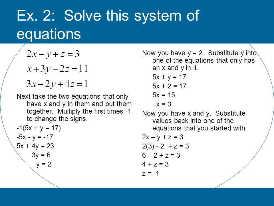 Ex. 2: Solve this system of equations