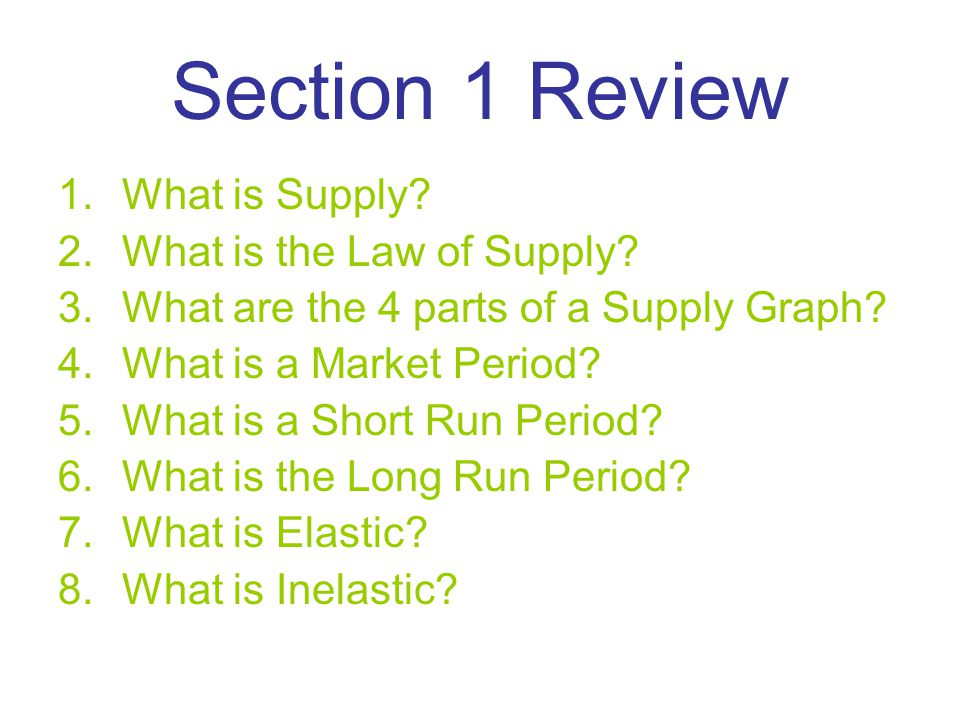 Section 1 Review What is Supply What is the Law of Supply