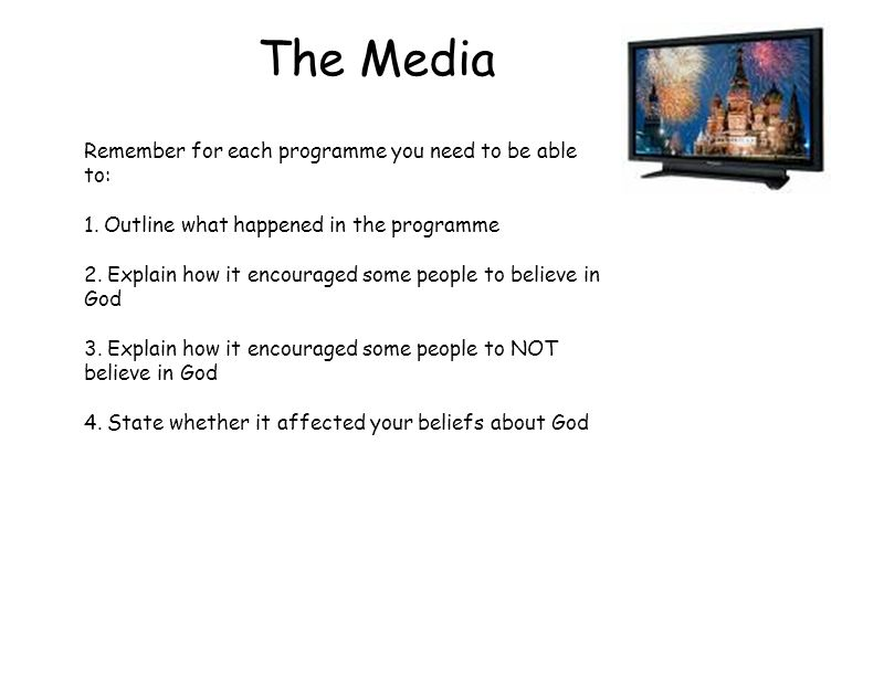 The Media Remember for each programme you need to be able to: