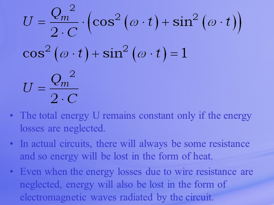 The total energy U remains constant only if the energy losses are neglected.