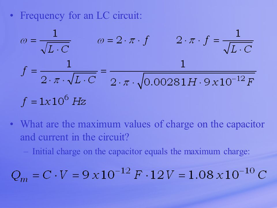 Frequency for an LC circuit: