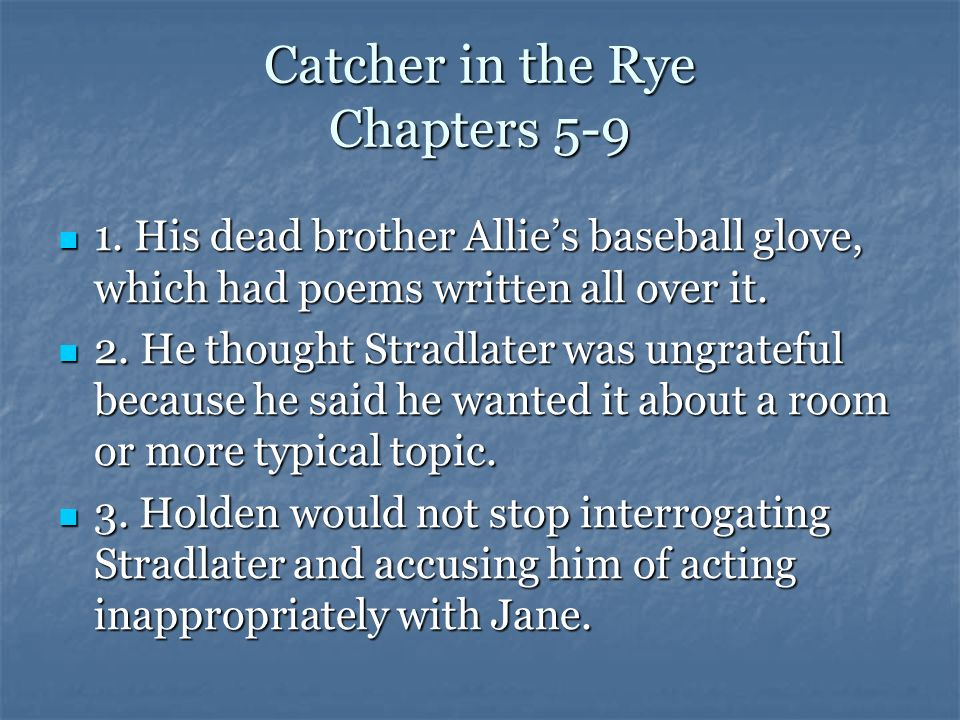 Catcher in the Rye Chapters 5-9