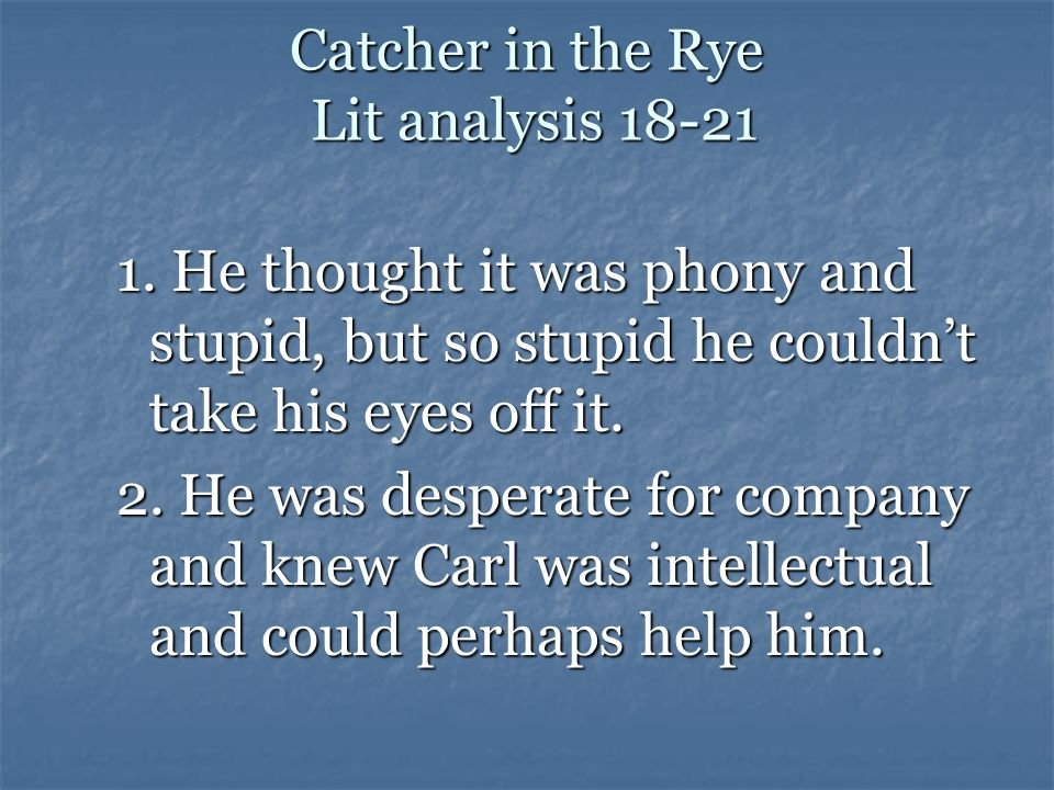 Catcher in the Rye Lit analysis 18-21
