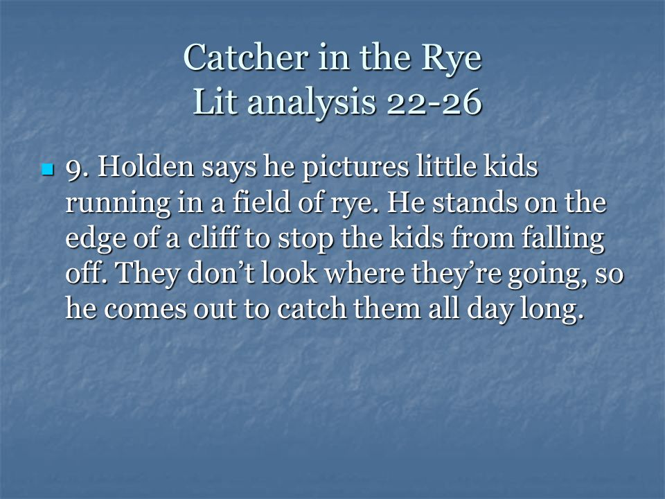 Catcher in the Rye Lit analysis 22-26