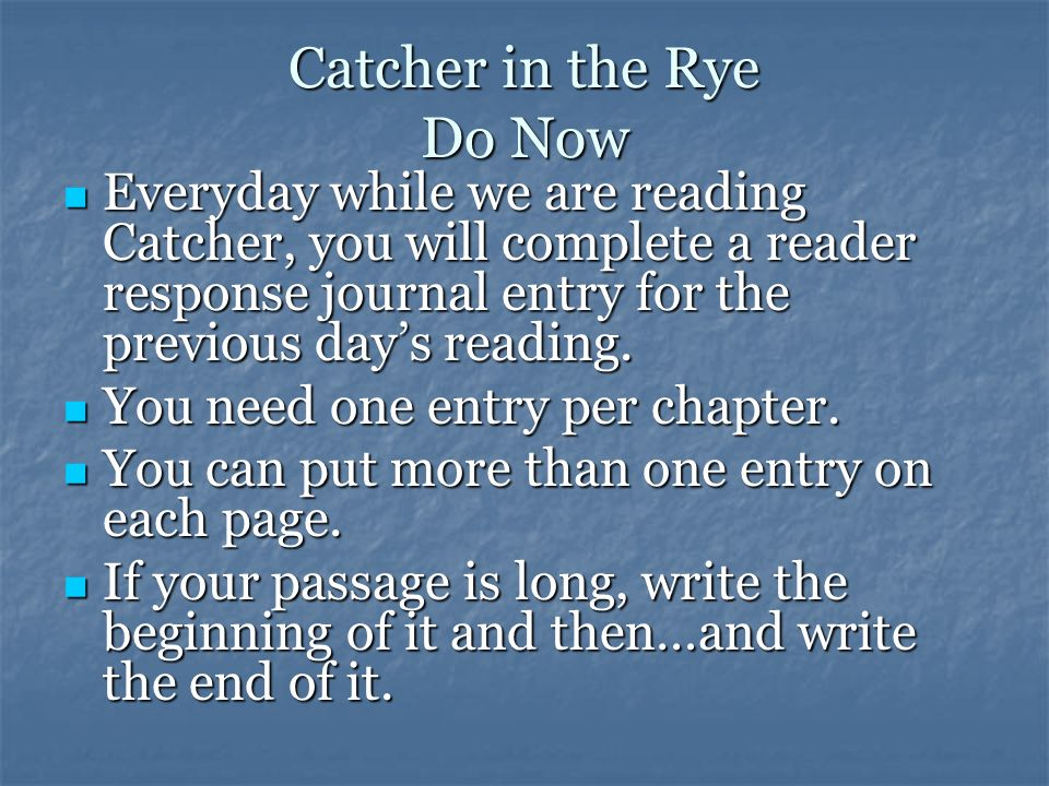 Catcher in the Rye Do Now