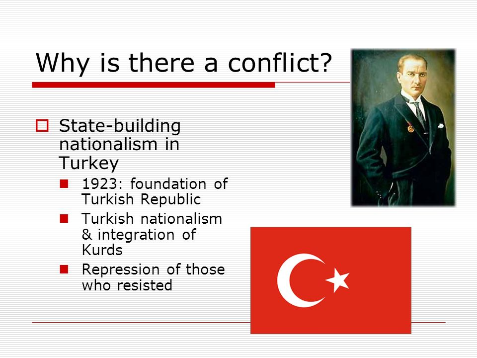 Why is there a conflict State-building nationalism in Turkey