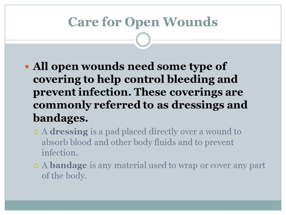 Care for Open Wounds
