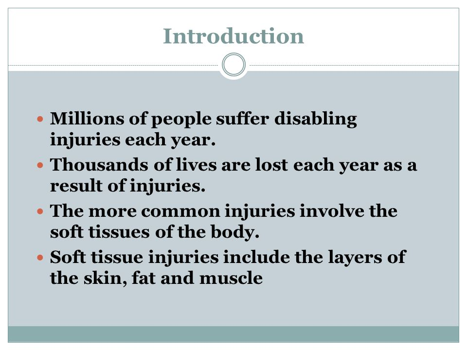 Introduction Millions of people suffer disabling injuries each year.