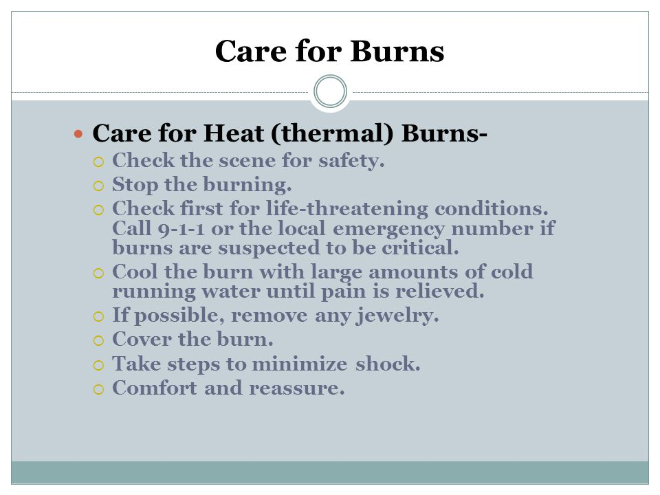 Care for Burns Care for Heat (thermal) Burns-