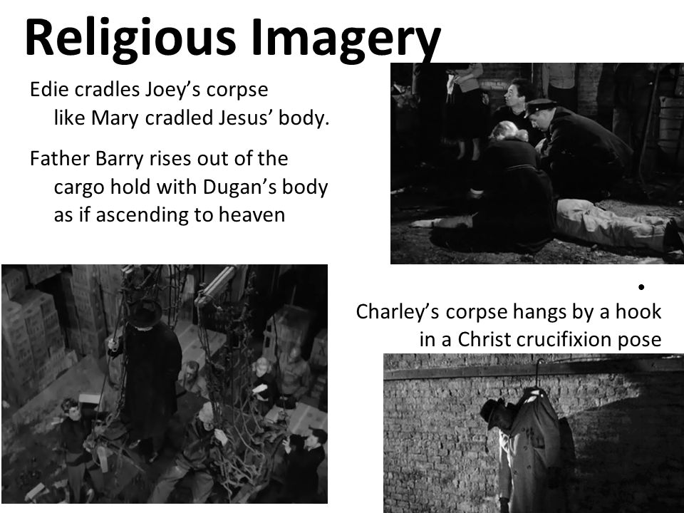 Religious Imagery Edie cradles Joey's corpse like Mary cradled Jesus' body.