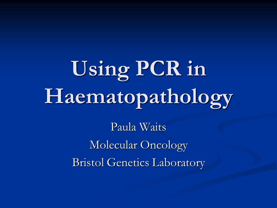 Using PCR in Haematopathology