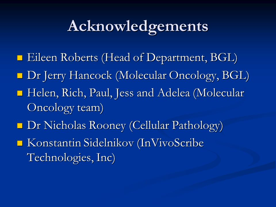Acknowledgements Eileen Roberts (Head of Department, BGL)