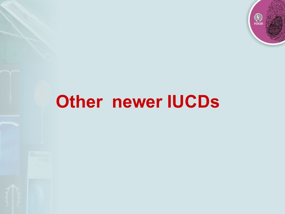 Other newer IUCDs