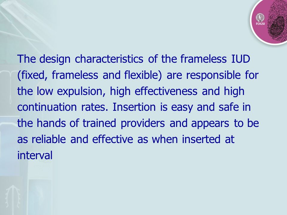 The design characteristics of the frameless IUD