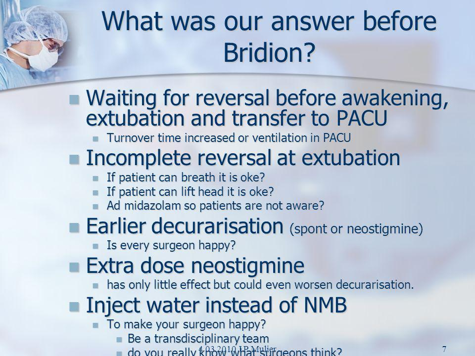 What was our answer before Bridion
