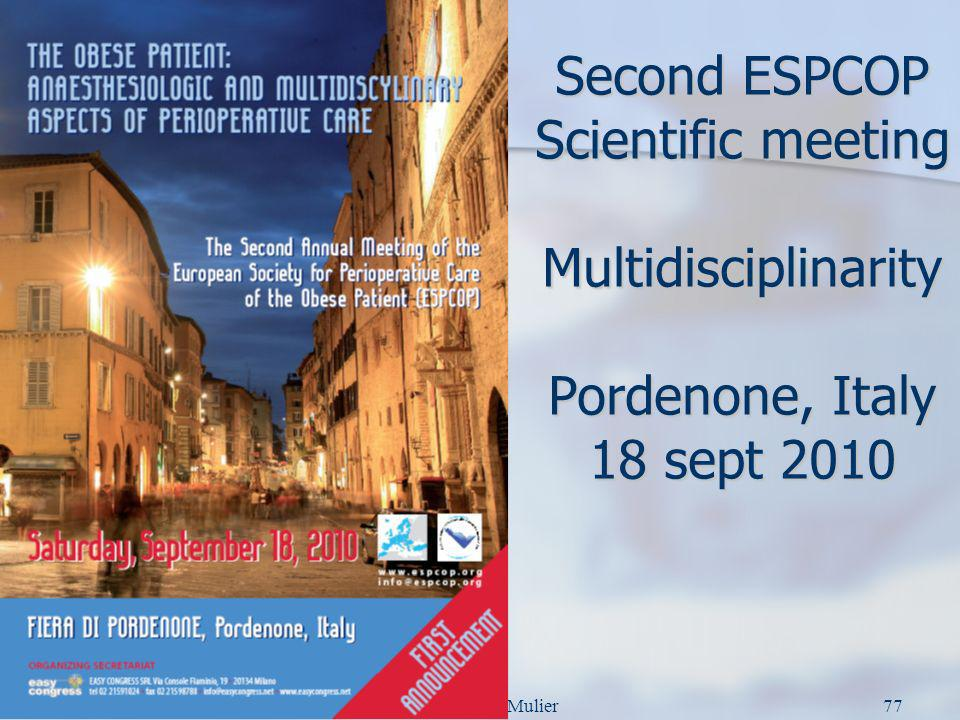 Second ESPCOP Scientific meeting Multidisciplinarity Pordenone, Italy 18 sept 2010