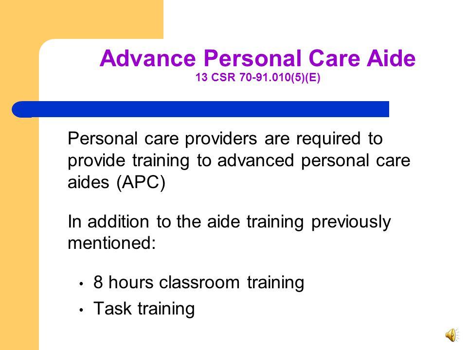 Advance Personal Care Aide 13 CSR 70-91.010(5)(E)