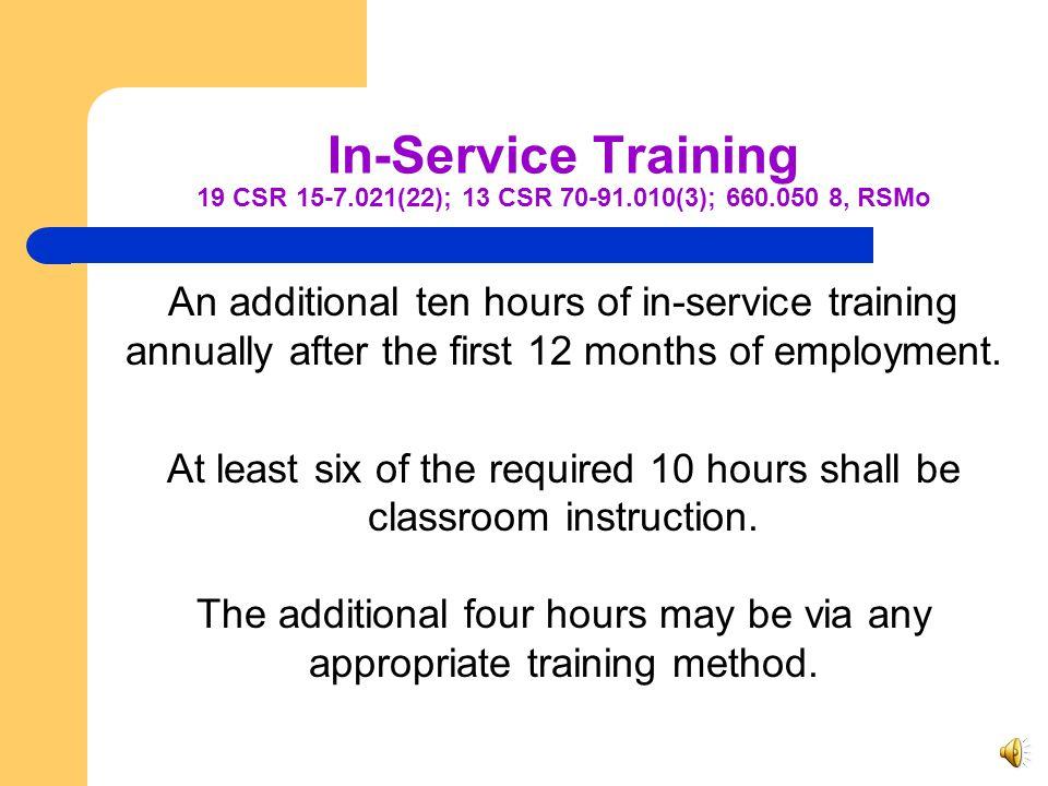 In-Service Training 19 CSR 15-7. 021(22); 13 CSR 70-91. 010(3); 660