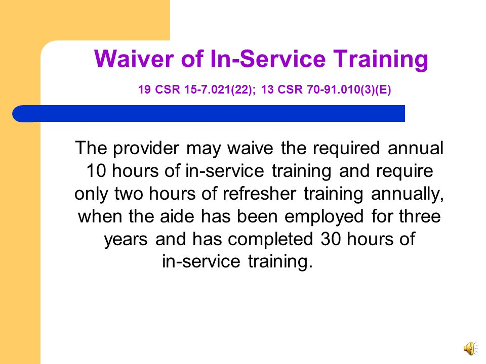 Waiver of In-Service Training 19 CSR 15-7. 021(22); 13 CSR 70-91