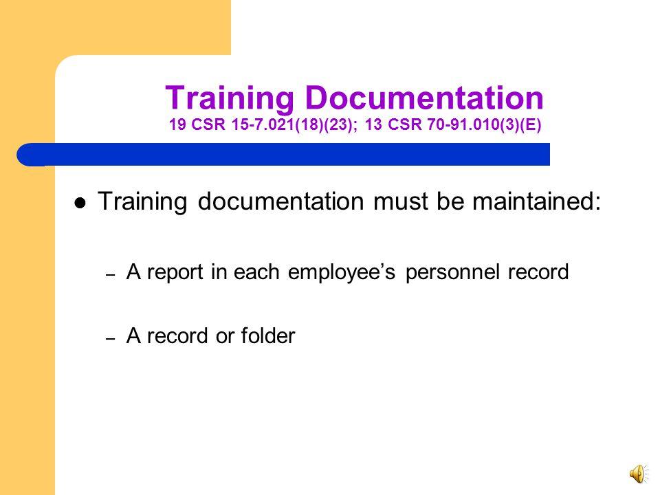 Training Documentation 19 CSR 15-7.021(18)(23); 13 CSR 70-91.010(3)(E)