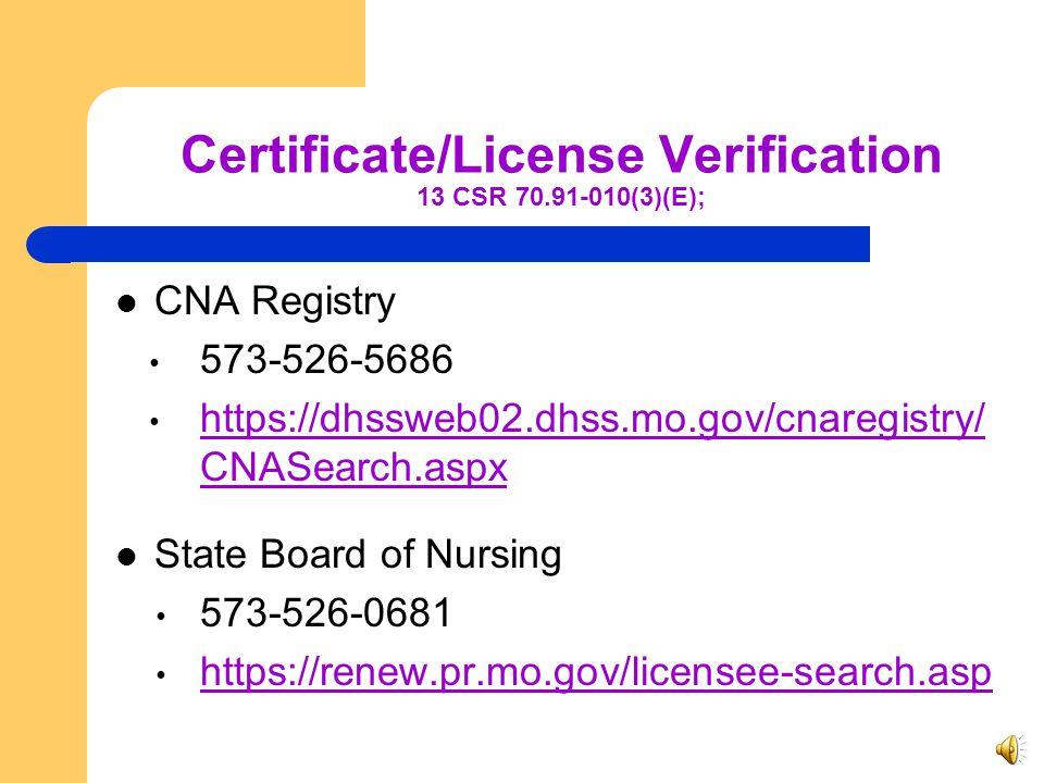 Certificate/License Verification 13 CSR 70.91-010(3)(E);