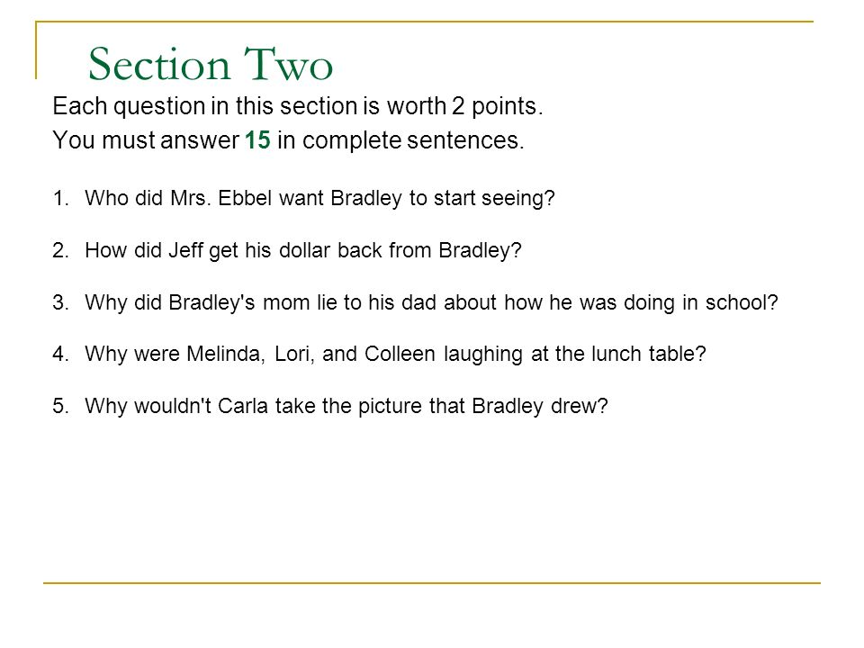 Section Two Each question in this section is worth 2 points.