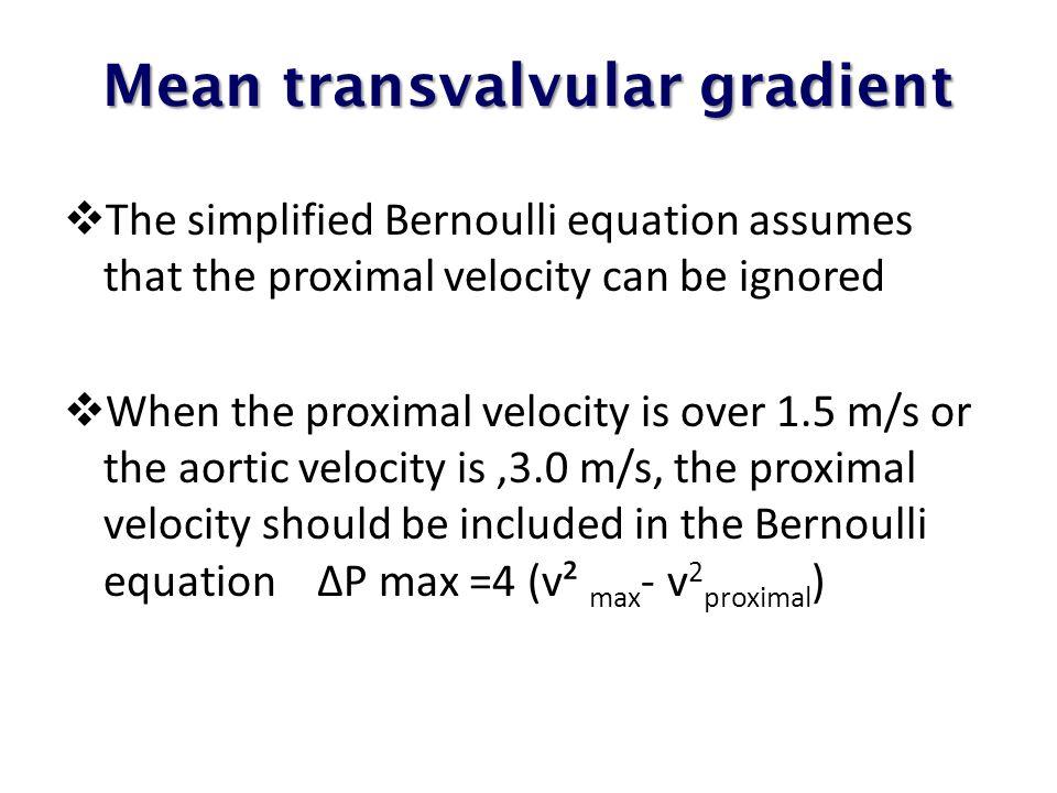 Mean transvalvular gradient