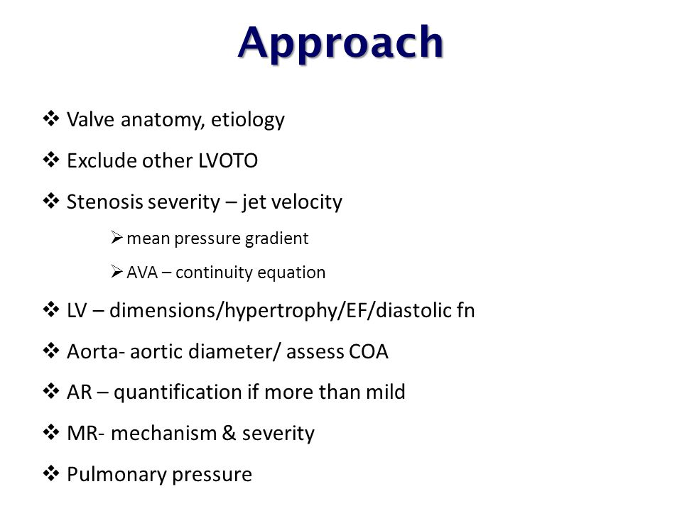 Approach Valve anatomy, etiology Exclude other LVOTO