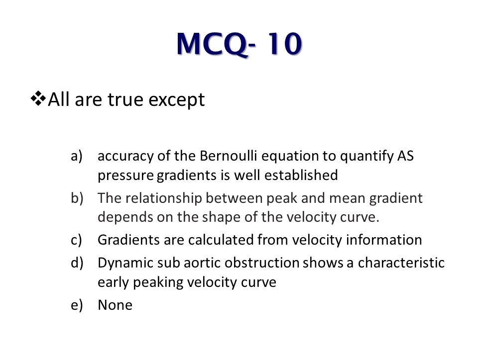 MCQ- 10 All are true except