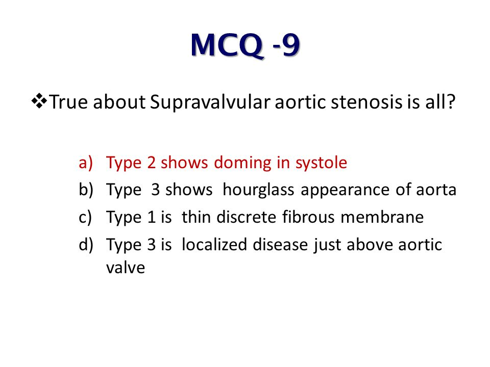 MCQ -9 True about Supravalvular aortic stenosis is all