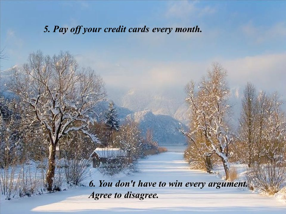 5. Pay off your credit cards every month.