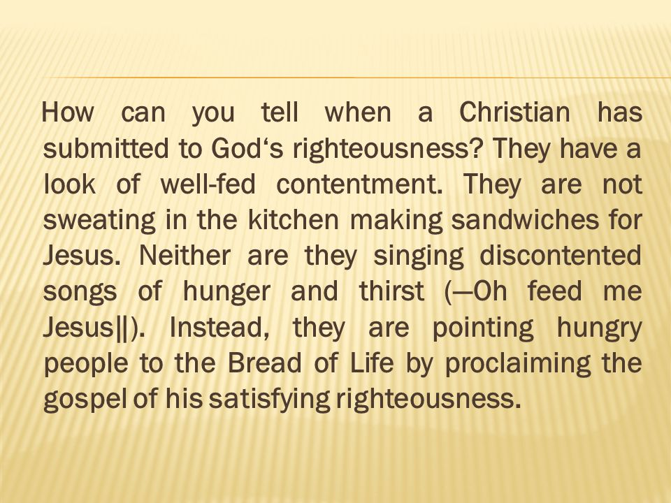 How can you tell when a Christian has submitted to God's righteousness