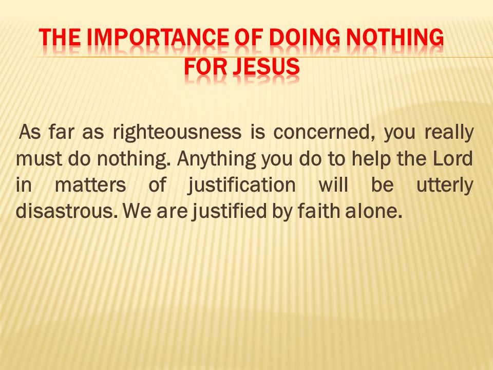 The importance of doing nothing for Jesus