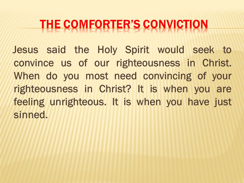 The comforter's conviction