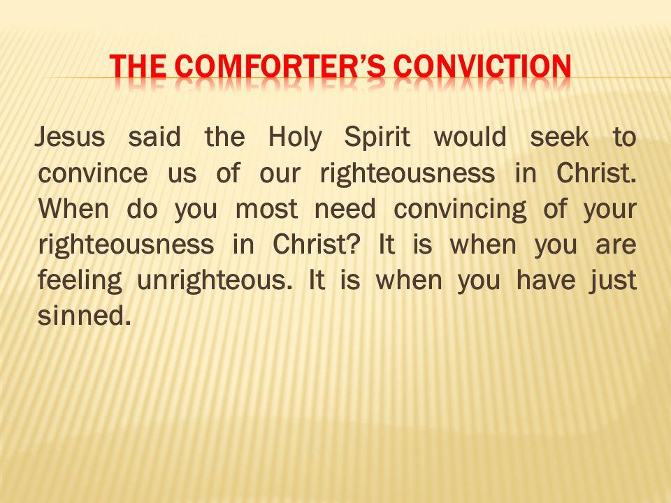 The comforter's conviction